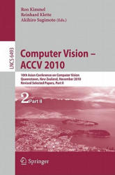 Computer Vision - ACCV - 10th Asian Conference on Computer Vision Queenstown New Zealand November 8-12 2010 Revised Selected Papers (2011)
