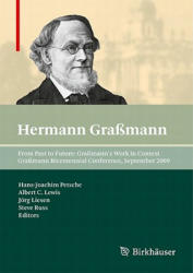 From Past to Future - Grassmann Bicentennial Conference, September 2009 (2011)