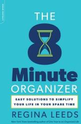 The 8 Minute Organizer: Easy Solutions to Simplify Your Life in Your Spare Time (2012)
