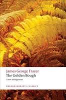 The Golden Bough: A Study in Magic and Religion (ISBN: 9780199538829)