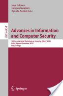 Advances in Information and Computer Security - 5th International Worshop on Security, IWSEC 2010, Kobe, Japan, November 22-24, 2010, Proceedings (2010)