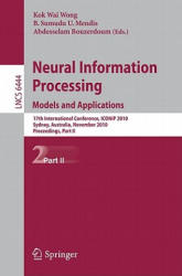 Neural Information Processing. Models and Applications - Proceedings (2011)