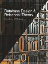 Database Design and Relational Theory - Normals Forms and All That Jazz (2012)