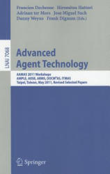 Advanced Agent Technology - AAMAS Workshops 2011, AMPLE, AOSE, ARMS, DOCM2AS, ITMAS, Taipei, Taiwan, May 2-6, 2011. Revised Selected Papers (2012)