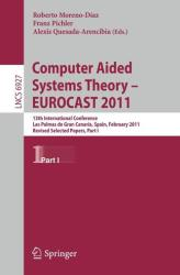 Computer Aided Systems Theory -- EUROCAST 2011 - Revised Selected Papers (2012)