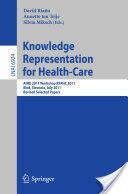 Knowledge Representation for Health-Care - David Riano Ramos, Annette ten Teije, Silvia Miksch (2012)