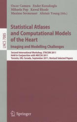 Statistical Atlases and Computational Models of the Heart: Imaging and Modelling Challenges - Second International Workshop, STACOM 2011, Held in Con (2012)