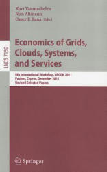Economics of Grids, Clouds, Systems, and Services - 8th International Workshop, GECON 2011, Paphos, Cyprus, December 5 2011: Revised Selected Papers (2012)