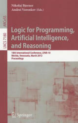 Logic for Programming, Artificial Intelligence, and Reasoning - 18th International Conference, LPAR-18, Maerida, Venezuela, March 11-15 2012, Proceed (2012)