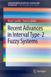 Recent Advances in Interval Type-2 Fuzzy Systems (2012)