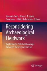 Reconsidering Archaeological Fieldwork (2012)