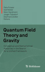 Quantum Field Theory and Gravity - Conceptual and Mathematical Advances in the Search for a Unified Framework (2012)