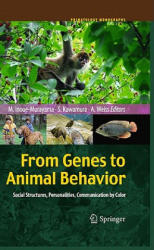 From Genes to Animal Behavior - Social Structures, Personalities, Communication by Color (2011)