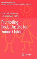 Promoting Social Justice for Young Children - Beatrice S. Fennimore, A. L. Goodwin (2011)