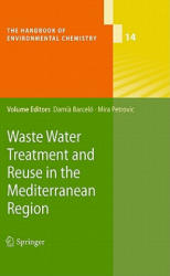Waste Water Treatment and Reuse in the Mediterranean Region (2011)