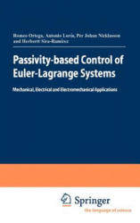 Passivity-Based Control of Euler-Lagrange Systems: Mechanical, Electrical and Electromechanical Applications (1998)