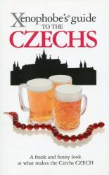 Xenophobe's Guide to the Czechs (2008)