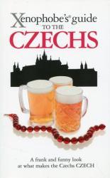 Xenophobe's Guide to the Czechs - Petr Berka, Ales Palan, Petr Stastny (2008)
