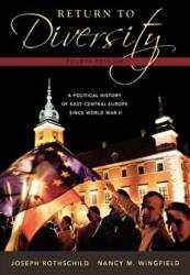 Return to Diversity - A Political History of East Central Europe Since World War II (2007)