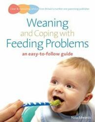 Weaning and Coping with Feeding Problems - An Easy-to-follow Guide (2009)