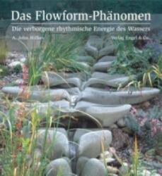 Das Flowform Phänomen - A. John Wilkes (ISBN: 9783927118201)