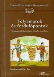 FOLYAMATOK ÉS FORDULÓPONTOK - TANULMÁNYOK ANDRÁSFALVY BERTALAN 70. SZÜLETÉSNAPJÁRA (2003)