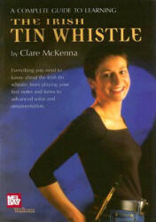 A Complete Guide to Learning the Irish Tin Whistle (2004)