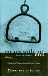 Means without End - Notes on Politics (2000)