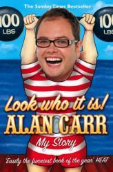 Look who it is! - Alan Carr (ISBN: 9780007278237)