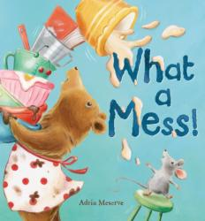 What a Mess! - Adria Meserve (2012)