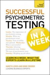 Successful Psychometric Testing in a Week: Teach Yourself - Using Psychometric Tests in Seven Simple Steps (2012)