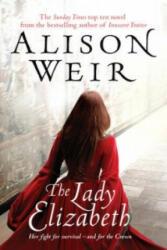 Lady Elizabeth - Alison Weir (ISBN: 9780099493822)