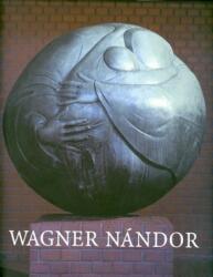Wehner Tibor: Wagner Nándor könyv (2006)