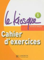Le Kiosque 1 Workbook (ISBN: 9782011555328)