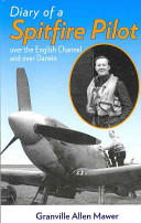 Diary of a Spitfire Pilot - Over the English Channel and Over Darwin (2011)