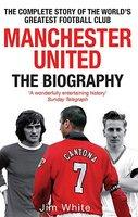 Manchester United: the Biography (ISBN: 9780751539110)