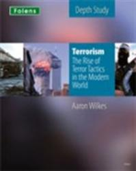 KS3 History by Aaron Wilkes: Terrorism: The Rise of Terror Tactics in the Modern World Student Book (2010)