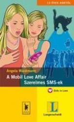 WAIDMANN, ANGELA - A MOBIL LOVE AFFAIR - SZERELMES SMS-EK (ISBN: 9789637460647)
