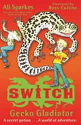 S. W. I. T. C. H 10: Gecko Gladiator (2012)