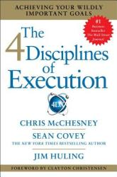 The 4 Disciplines of Execution: Achieving Your Wildly Important Goals (2012)