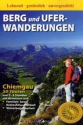 Berg- und Uferwanderungen Chiemgau - 50 Touren (2009)