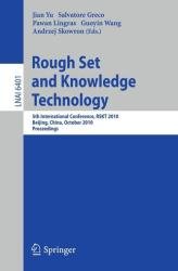Rough Sets and Knowledge Technology - 5th International Conference, RSKT 2010, Beijing, China, October 15-17, 2010. Proceedings (2010)