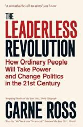 Leaderless Revolution - How Ordinary People Will Take Power and Change Politics in the 21st Century (2012)