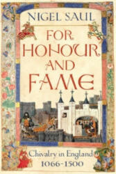 For Honour and Fame - Nigel Saul (2012)