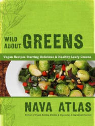 Wild About Greens - Nava Atlas (2012)