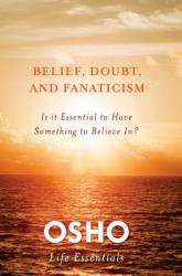 Belief, Doubt and Fanaticism - Osho (2012)