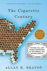 Cigarette Century - Allan M. Brandt (2009)