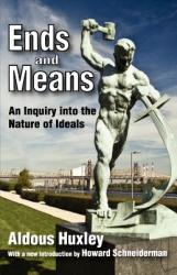 Ends and Means: An Inquiry Into the Nature of Ideals (2012)