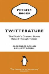 Twitterature - The World's Greatest Books Retold Through Twitter (ISBN: 9780141047713)