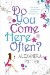 Do You Come Here Often? - Alexandra Potter (ISBN: 9780340919644)